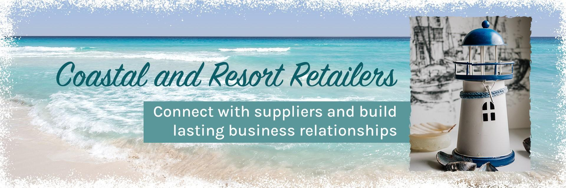 Coastal and resort retailers connect with suppliers and build lasting business relationships